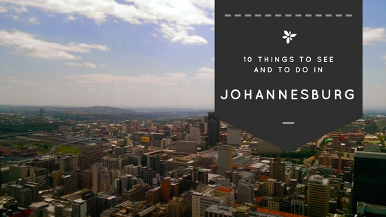 Here you find my top 10 things to do in Johannesburg, South Africa.